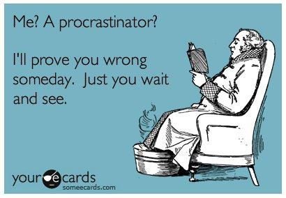 procrastinate.-someday